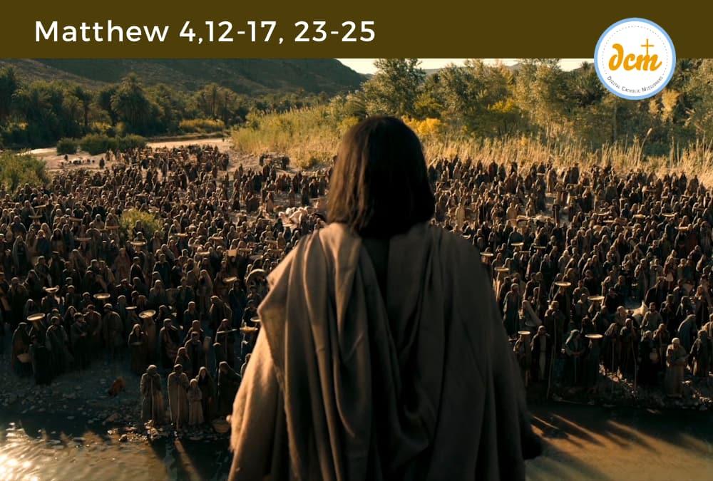 Matthew 4,12-17, 23-25 - Digital Catholic Missionaries (DCM)